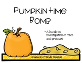 Pumpkin Time Bomb (Investigation of force and pressure)
