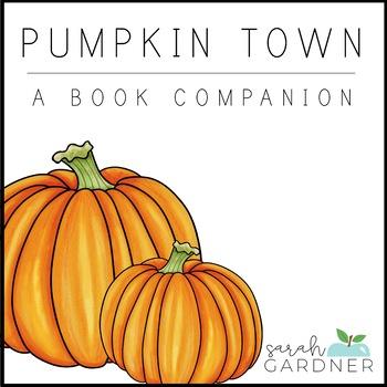 Pumpkin Town Book Companion Activities