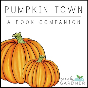 Pumpkin Town Book Companion Activities
