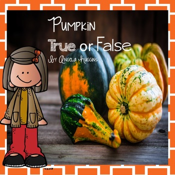 Pumpkin True or False