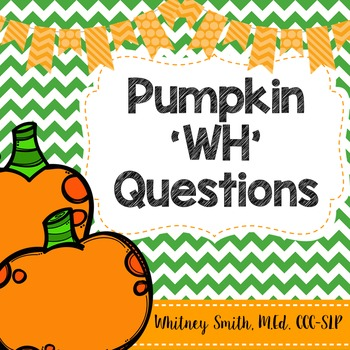 Pumpkin WH Questions for Speech Therapy