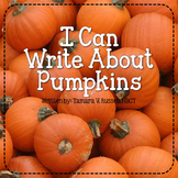 Pumpkin Writing {A Common Core Aligned Writing Pack for Firsties}