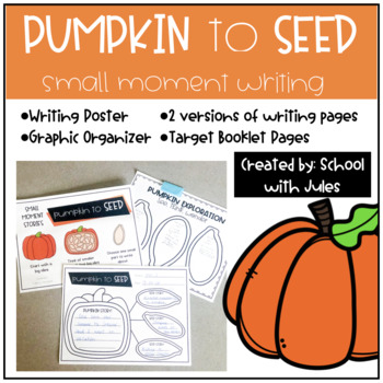Pumpkin to Seed Small Moment Writing