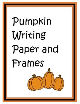 Pumpkin writing paper and frames
