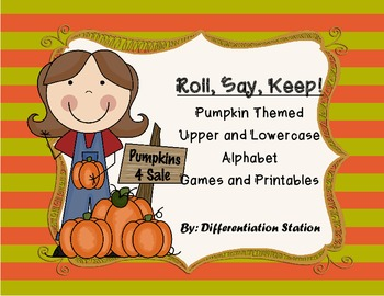Pumpkin/Fall Themed: Roll, Say, Keep! Alphabet Center & Printables