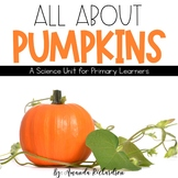 Pumpkins Unit: Pumpkin Life Cycle, Pumpkin Investigation, Craft and More