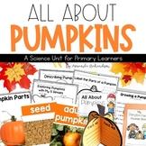 Pumpkins Unit for Pumpkin Life Cycle, Pumpkin Investigation, Reading and More!