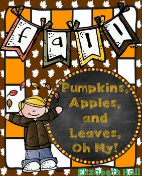 Pumpkins, Apples, and Leaves, Oh My!