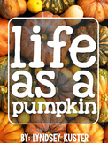 Pumpkins {Differentiated Texts, Graphic Organizers, Posters, and More!}