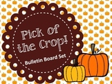 Pumpkins Fall Bulletin Board.  Pick of the Crop.
