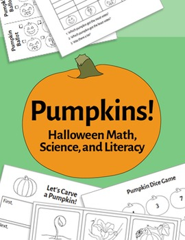 Pumpkins! Halloween Math, Science, & Literacy Activites