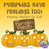 Pumpkins Have Feelings Too