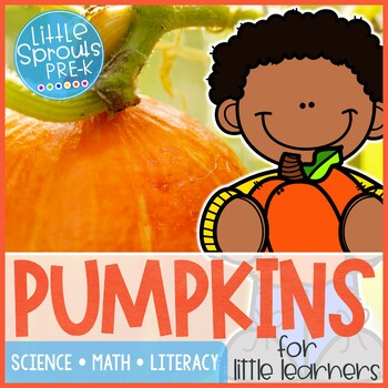 Pumpkins - Preschool, PreK, Kindergarten, Pre-K by Lil' Sprouts PreK
