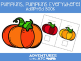 Pumpkins, Pumpkins, Everywhere Adapted Book