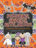 Pumpkins, Spiders, Bats...Oh My! {Aligned to the Common Core}