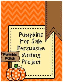 Pumpkins for Sale Persuasive Writing Project