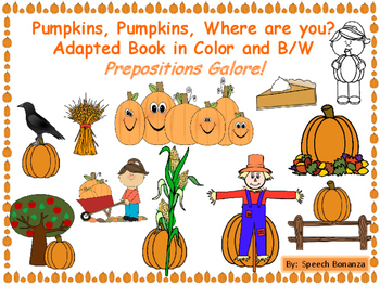 Pumpkins, Pumpkins, Where are You?  Adapted Book in Color