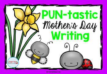 Pun-tastic Mother's Day Writing