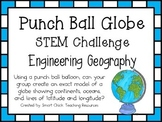 Punch Ball Balloon Globe ~ Engineering Geography ~ STEM Challenge