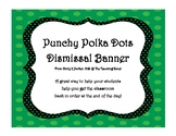 Punchy Polka Dot Dismissal Banner