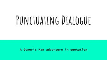 Punctuating Dialogue Powerpoint  with included Student Copies (no-prep)