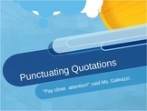 Punctuating Dialogue (Quotation Marks)