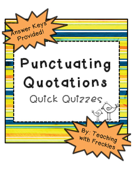 Punctuating Quotations: Quotation Marks Quick Quizzes