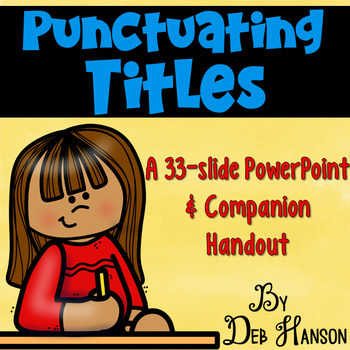 Punctuating Titles PowerPoint (includes a companion handout)