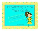 Punctuating Titles 5th Grade Common Core Aligned Language