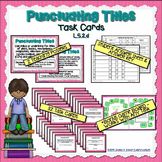 Punctuating Titles Task Cards L.5.2.d