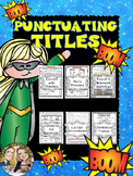 Punctuating Titles... A Week's Worth of Practice!