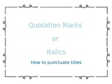 Punctuating titles: When to Use Quotation Mark vs. Italics/Underline