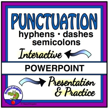 Punctuation - Hyphens, Dashes, and Semicolons PowerPoint