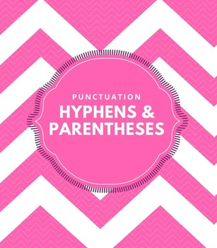 Punctuation: Hyphens and parentheses (EDITABLE)