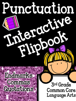 Punctuation Interactive Flipbook-Endmarks, Quotations, Commas