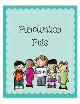 Punctuation Pals - Fun with Periods, Question Marks, Excla