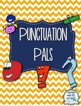 Punctuation Pals: Learning about Punctuation the fun way!