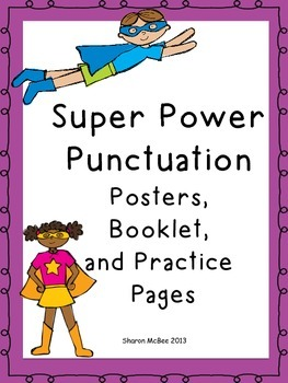 Super Power Punctuation Posters, Booklet, and Practice Pages