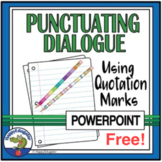 FREE Using Quotation Marks - Dialogue Punctuation PowerPoint Distance Learning
