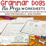 Grammar Dogs - 1st Grade NO PREP Grammar Worksheets - Dog Themed