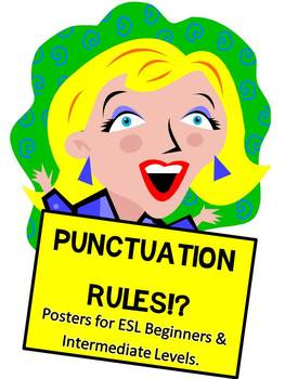 Punctuation Rules Posters {ESL Beginner & Intermediate levels)