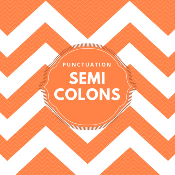 Punctuation: Semicolons (EDITABLE)