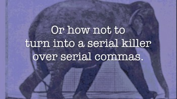 Punctuation Tip: The Serial Comma