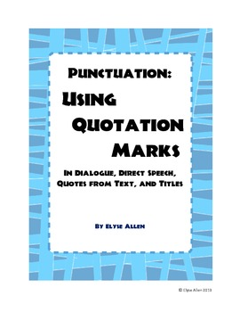 Punctuation:  Using Quotation Marks