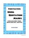 Punctuation:  Using Quotation Marks