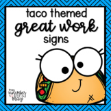 Punny Taco Themed Great Work Signs