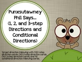 Punxsutawney Phil Says…(1, 2, 3-Step and Conditional Directions)