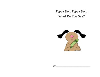 Puppy Dog, Puppy Dog, What Do You See