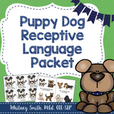 Puppy Dog Receptive Language Packet for Speech Therapy