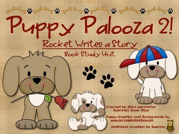 """Puppy Palooza 2! """"Rocket Writes a Story"""" Book Study Unit"""